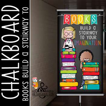 library CHALK - Classroom Decor: SMALL BANNER, Books Build A Stairway to Your