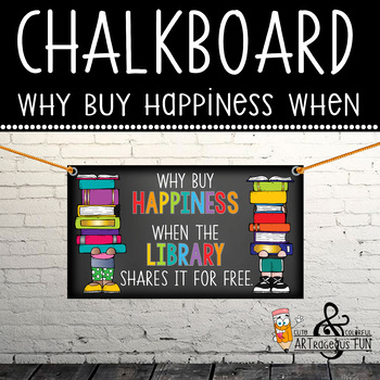 library CHALK - Classroom Decor: SMALL BANNER, Why Buy Happiness When the