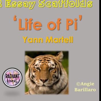 LIFE OF PI- YANN MARTELL TWO ESSAY SCAFFOLDS