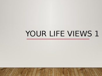 LIFE VIEWS - Interactive Questions