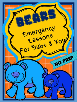 LIFESAVERS - BEARS {NO PREP} SUBSTITUTE LESSONS
