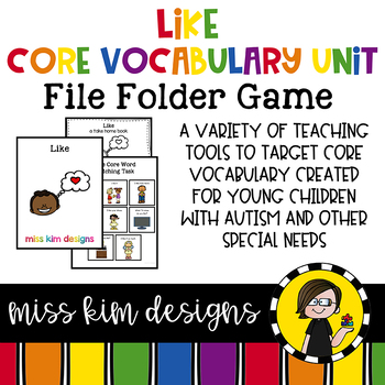 LIKE Core Vocabulary Bundle for Special Education Teachers