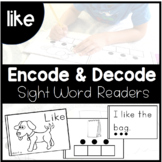 LIKE - Sight Word Decode and Encode Book