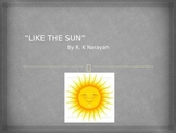 """LIKE THE SUN"" by R.K. Narayan"