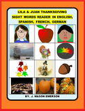 LILA & JUAN THANKSGIVING  SIGHT WORDS READER IN ENGLISH, SPANISH, FRENCH, GERMAN