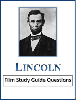 LINCOLN film study guide questions (58 total w/answers)