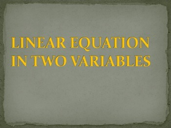 LINEAR EQUATION IN TWO VARIABLES