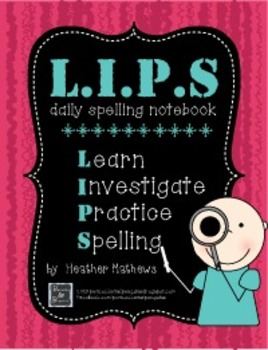 L.I.P.S - Learn, Investigate, and Practice Spelling Daily Notebook