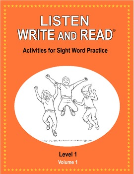 LISTEN, WRITE AND READ Activities for Sight Word Practice LEVEL 1