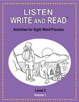 LISTEN, WRITE AND READ Activities for Sight Word Practice LEVEL 2