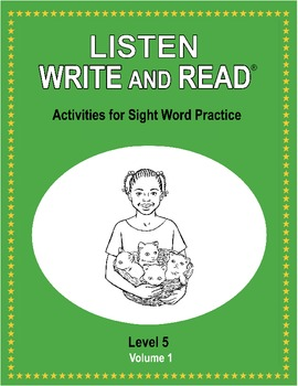 LISTEN, WRITE AND READ Activities for Sight Word Practice LEVEL 5