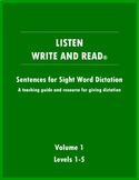 LISTEN, WRITE AND READ Sentences for Sight Word Dictation VOLUME 1