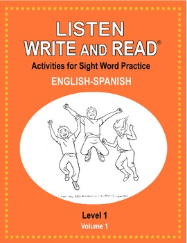LISTEN, WRITE & READ Activities for Sight Word Practice LEVEL 1 English-Spanish