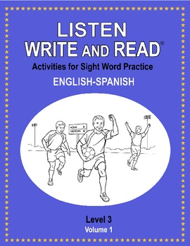 LISTEN, WRITE & READ Activities for Sight Word Practice LEVEL 3 English-Spanish