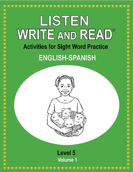 LISTEN, WRITE & READ Activities for Sight Word Practice LEVEL 5 English-Spanish