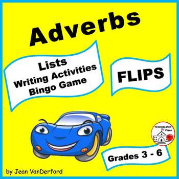 ADVERBS | WORD LISTS | Interactive ♥ FLIPS | Bingo | Write | Draw | Gr.3-4-5
