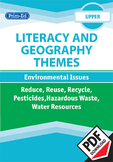 LITERACY AND GEOGRAPHY: REDUCE,REUSE,RECYCLE/PESTICIDE/HAZARDOUS WASTE/WATER