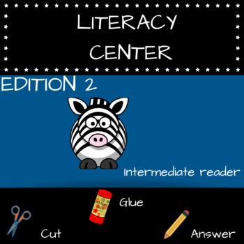 LITERACY CENTERS - INTERMEDIATE READER - K-4 CC STANDARDS ALIGNED