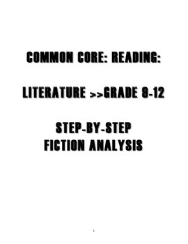 LITERATURE >>GRADE 9-12  STEP-BY-STEP FICTION ANALYSIS