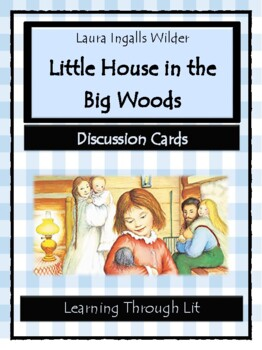 LITTLE HOUSE IN THE BIG WOODS Laura Ingalls Wilder - Discu