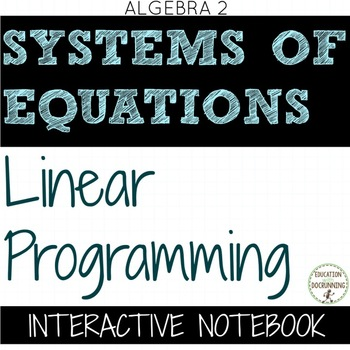 Linear Programming Color Coded Interactive Notebook for Algebra 2 Unit 3
