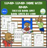 LLAMA LLAMA HOME WITH MAMA TODDLER BOOK UNIT