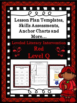 LLI Anchor Charts, Skills Assessments, Lesson Plan Templates More Red Level Q