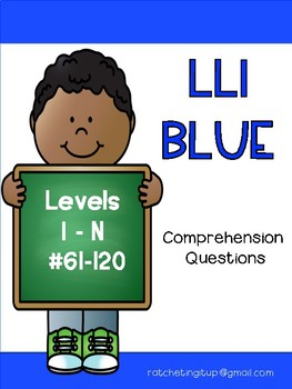 LLI Blue Comprehension Questions Volume 2  Levels I - N:  Books 61 - 120