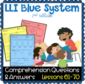 LLI Blue System - Comprehension Questions + Answers - Lessons 61 - 70 {NO PREP!}