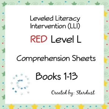LLI Comprehension Sheets Level L Red System Books 1-13