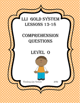LLI GOLD System Comprehension Questions for Lessons 13-18 (Level O)