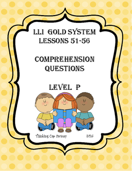 LLI GOLD System Comprehension Questions for Lessons 51-56 (Level P)