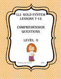 LLI GOLD System Comprehension Questions for Lessons 7- 12 (Level O)