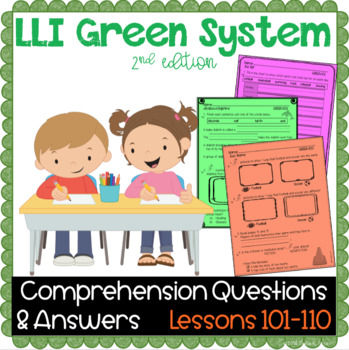 LLI Green System- Comprehension Questions + Answers- Lessons 101 - 110 {NO PREP}