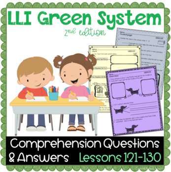 LLI Green System- Comprehension Questions + Answers- Lessons 121 - 130 {NO PREP}