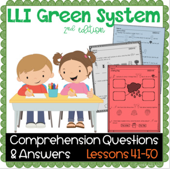 LLI Green System - Comprehension Questions + Answers - Lessons 41 - 50 {NO PREP}