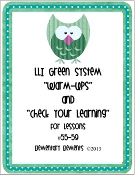 """LLI Green System Lessons #55-#59 """"Warm-Ups"""" and """"Check Your Learning"""""""