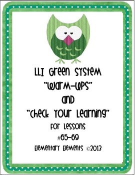 "LLI Green System Lessons #65-69 ""Warm-Up"" and ""Check Your Learning"""