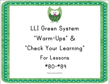 """LLI Green System Lessons #80-#84 """"Warm-Ups"""" and """"Check Your Learning"""""""