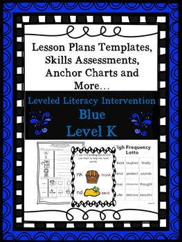 LLI Anchor Charts, Skills Assessments, Lesson Plan Templates More Blue Level K
