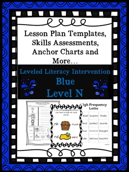 LLI Anchor Charts, Skills Assessments, Lesson Plan Templates More Blue Level  N