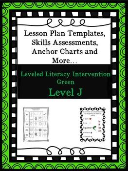 LLI Anchor Charts, Skills Assessments,Lesson Plan Templates, More Green Level J