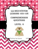 LLI RED System Comprehension Questions for Lessons 103-108 (Level O)