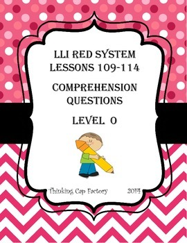 LLI RED System Comprehension Questions for Lessons 109-114