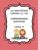 LLI RED System Comprehension Questions for Lessons 141-146 (Level P)