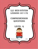 LLI RED System Comprehension Questions for Lessons 167-172 (Level Q)