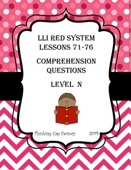 LLI RED System Comprehension Questions for Lessons 71-76