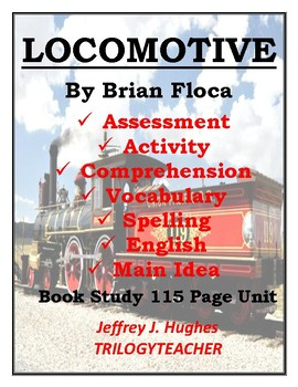 LOCOMOTIVE: ASSESSMENT/COMPREHENSION/SKILLS 115 Page CCSS BOOK STUDY UNIT