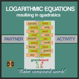 "LOGARITHMIC EQUATIONS - Partner Activity ""Make Compound Words"""
