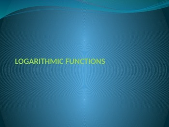 LOGARITHMIC FUNCTIONS